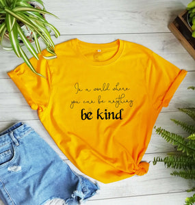 In a world where you can be anything be kind T-Shirt - Organic - CLIMATE NEUTRAL - Unisex - One Planet Mind