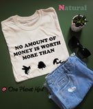 No Amount of Money Is Worth More than Bees, trees and Seas Eco T Shirt