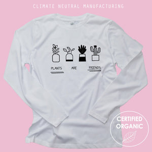 Plants Are Friends Organic Long Sleeve Shirt
