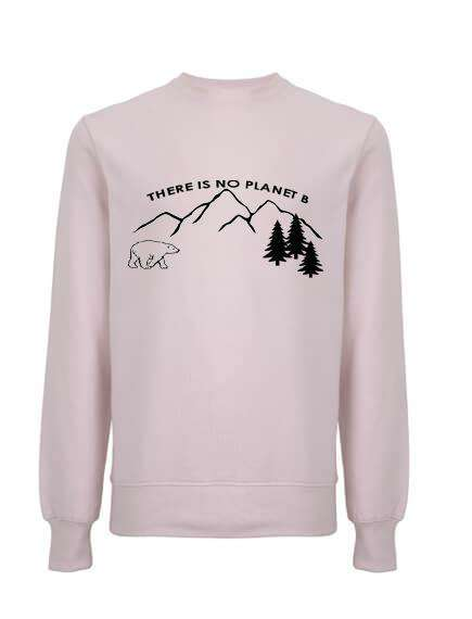 There is no Planet B Organic Sweatshirt (Unisex) - Climate Neutral - One Planet Mind