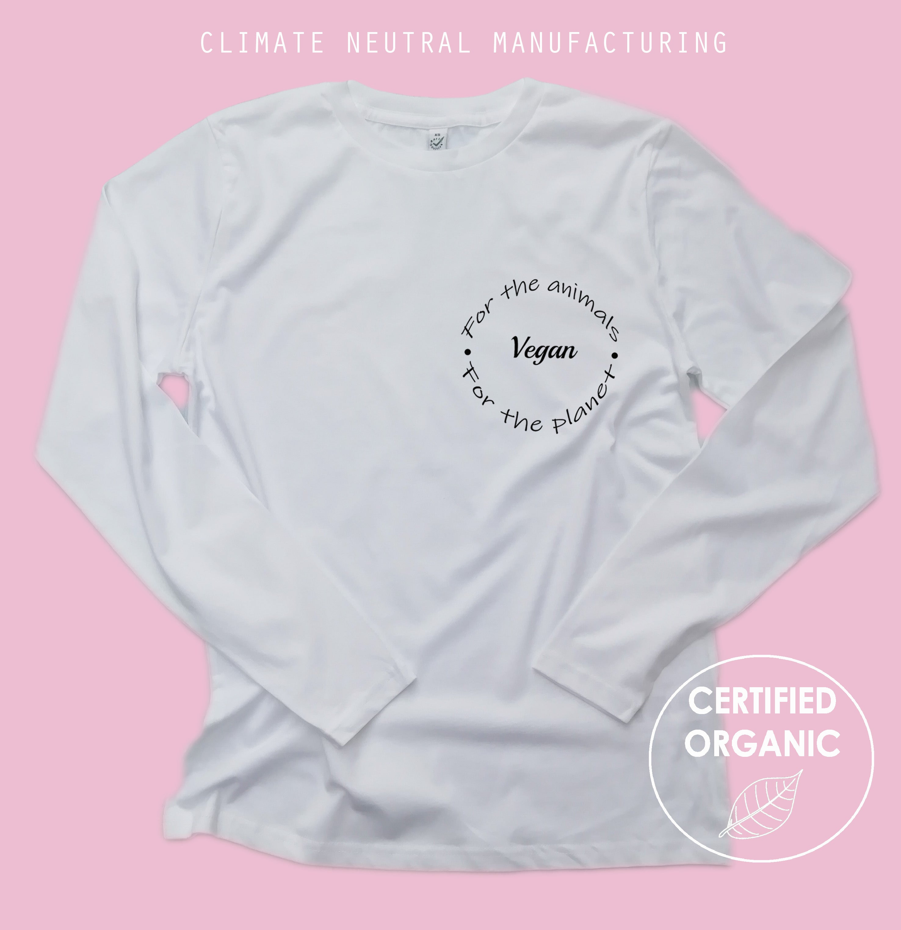 Vegan For The Animals & The Planet Organic Long Sleeve Shirt