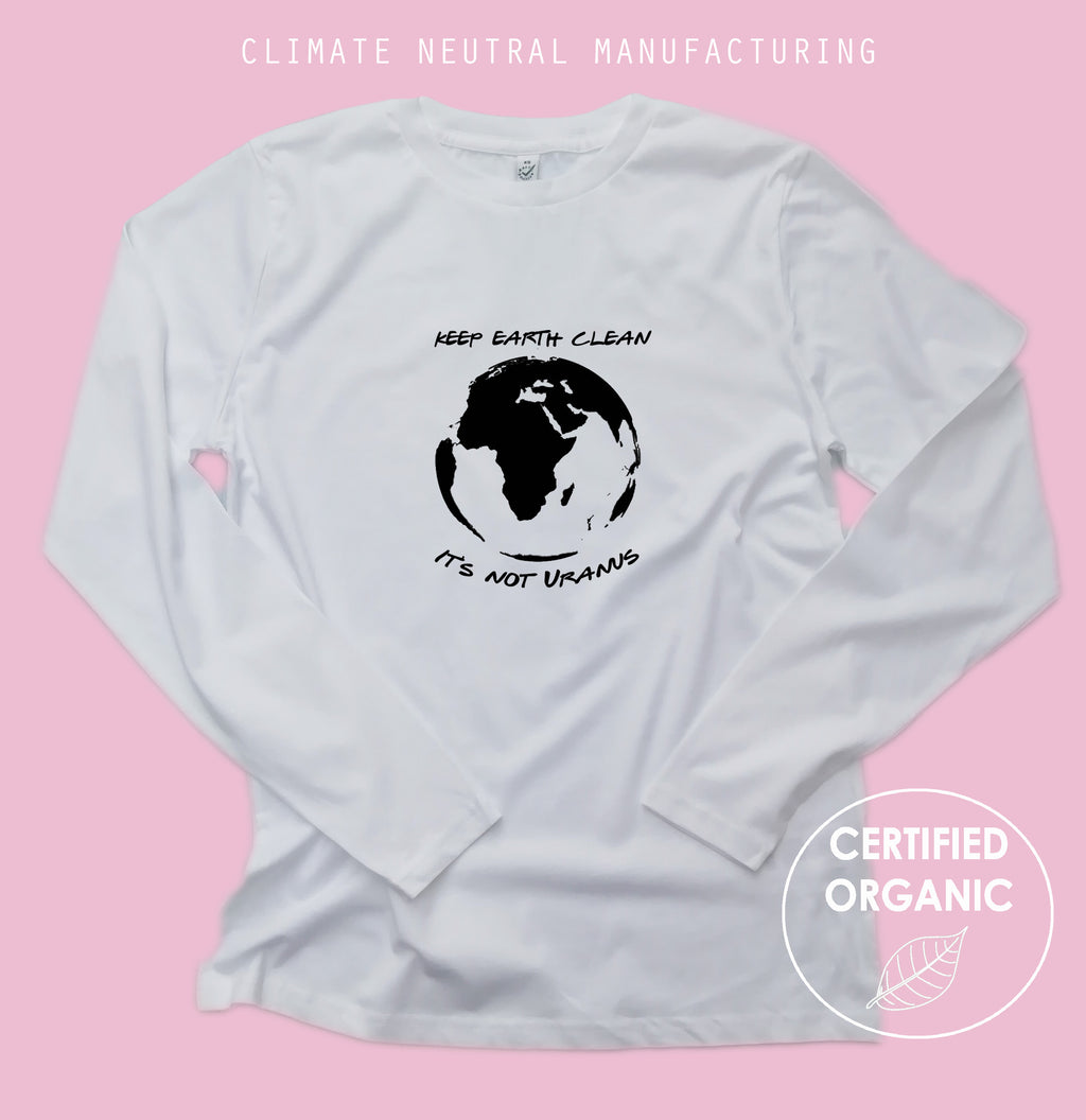 Keep Earth Clean It's Not Uranus Organic Long Sleeve Shirt