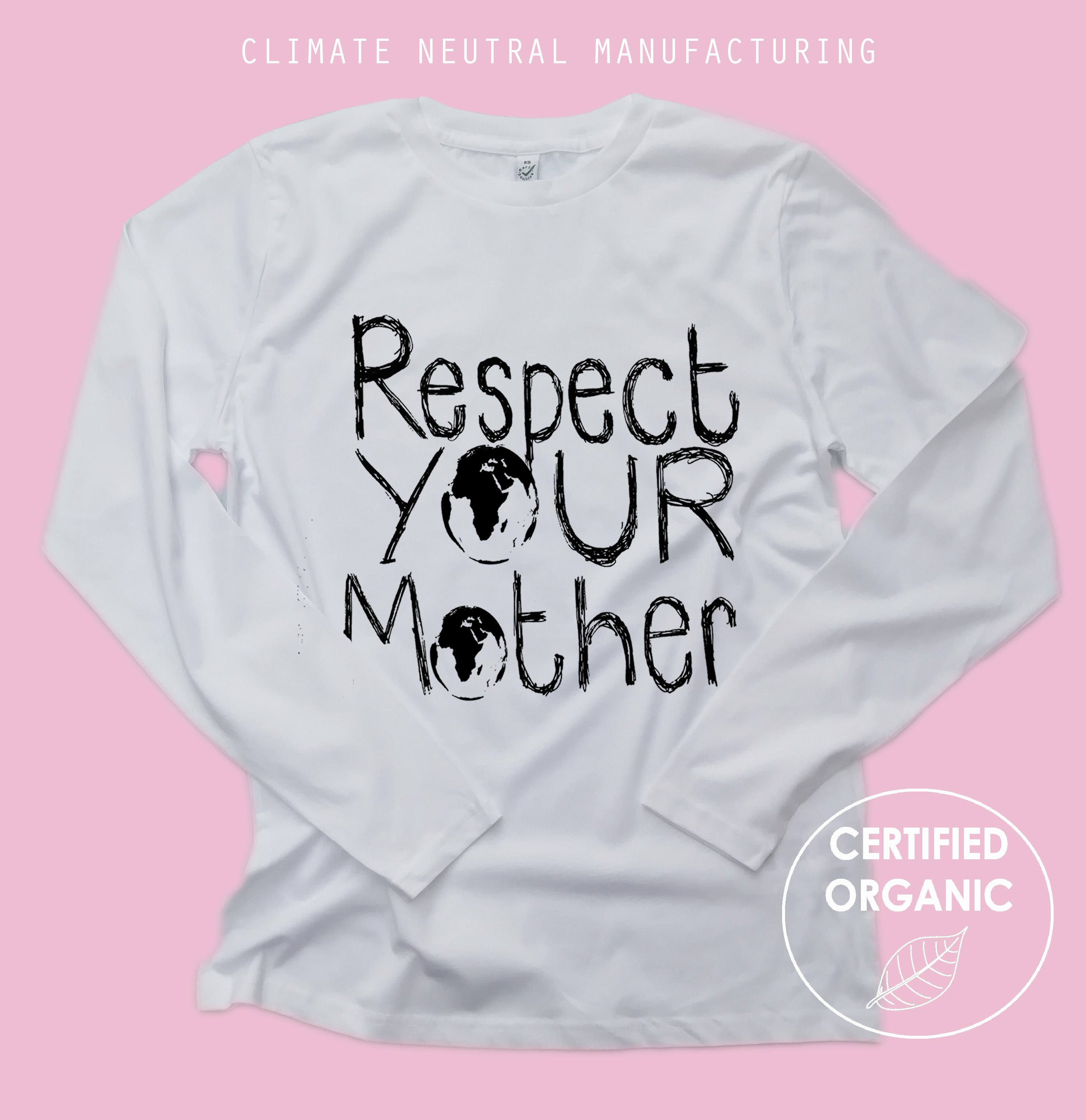 Respect Your Mother Organic Long Sleeve Shirt