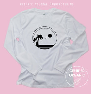 No One Likes A Dirty Beach Organic Long Sleeve Shirt