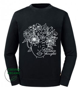 Grow Positive Thoughts Organic Sweatshirt