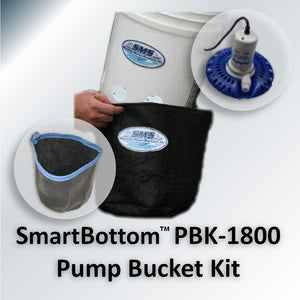 SmartBottom™ PBK-1800 Pump Bucket Kit