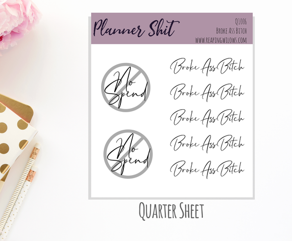 Quarter Sheet Planner Stickers - Broke Ass Bitch