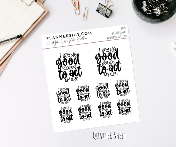 Quarter Sheet Planner Stickers - No Good Reason