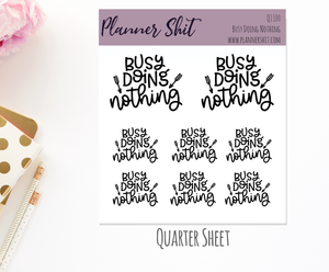 Quarter Sheet Planner Stickers - Busy Doing Nothing