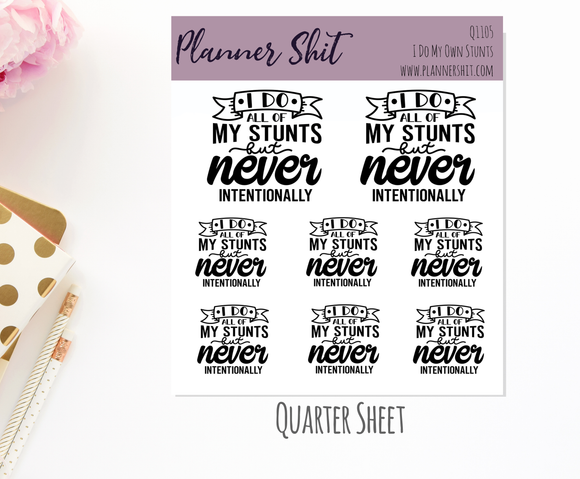 Quarter Sheet Planner Stickers - I Do My Own Stunts