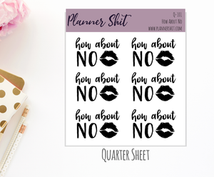 Quarter Sheet Planner Stickers - How about No?
