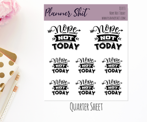 Quarter Sheet Planner Stickers - Nope Not Today