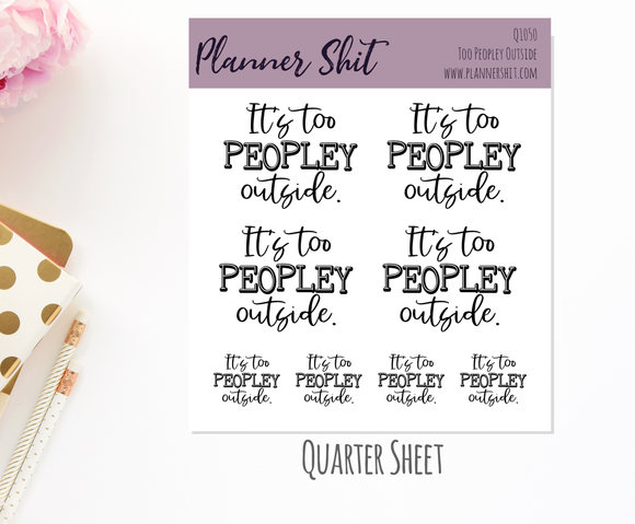Quarter Sheet Planner Stickers - Too Peopley Outside