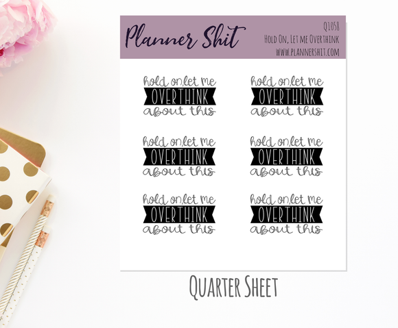 Quarter Sheet Planner Stickers - Hold On...Let Me Overthink