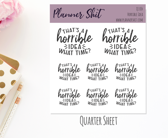 Quarter Sheet Planner Stickers - Horrible Idea