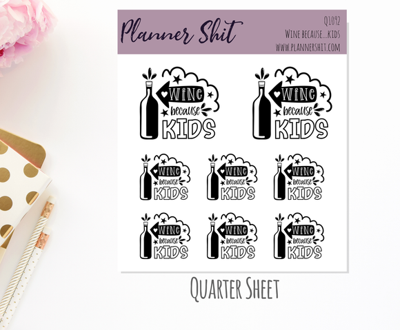 Quarter Sheet Planner Stickers - Wine Because Kids