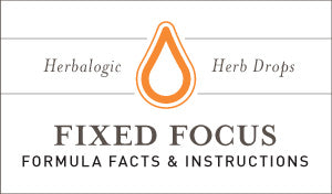 Herbal Supplement Fact Sheet: Fixed Focus Herb Drops | Natural Remedy to Improve Attention, Concentration, Focus, and Mental Alertness - May Support Adults and Teens with ADD / ADHD