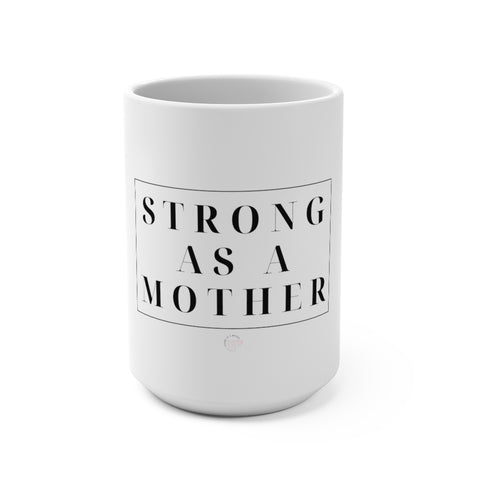 Strong as a Mother Block Mug 15oz