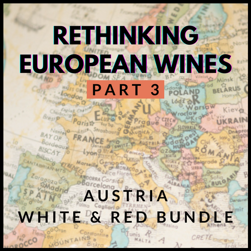 Rethinking European Wines Part 3 - Austria