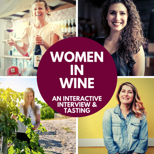 Women In Wine - An Interactive Interview and Tasting