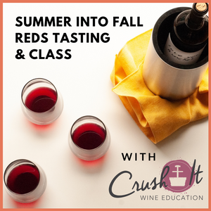 Crush It! Zoom Summer into Fall Reds Tasting