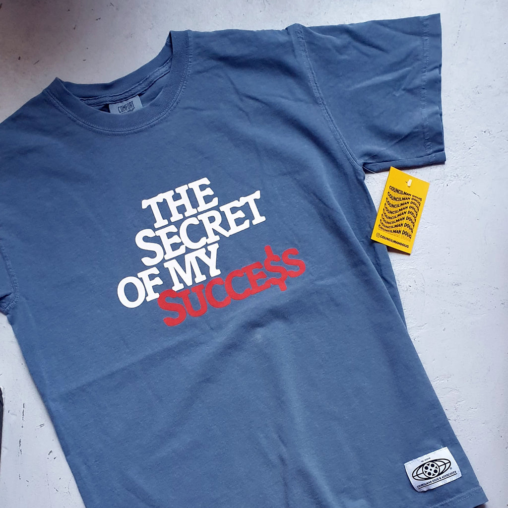 Secret of My Success Tee (blue jean)
