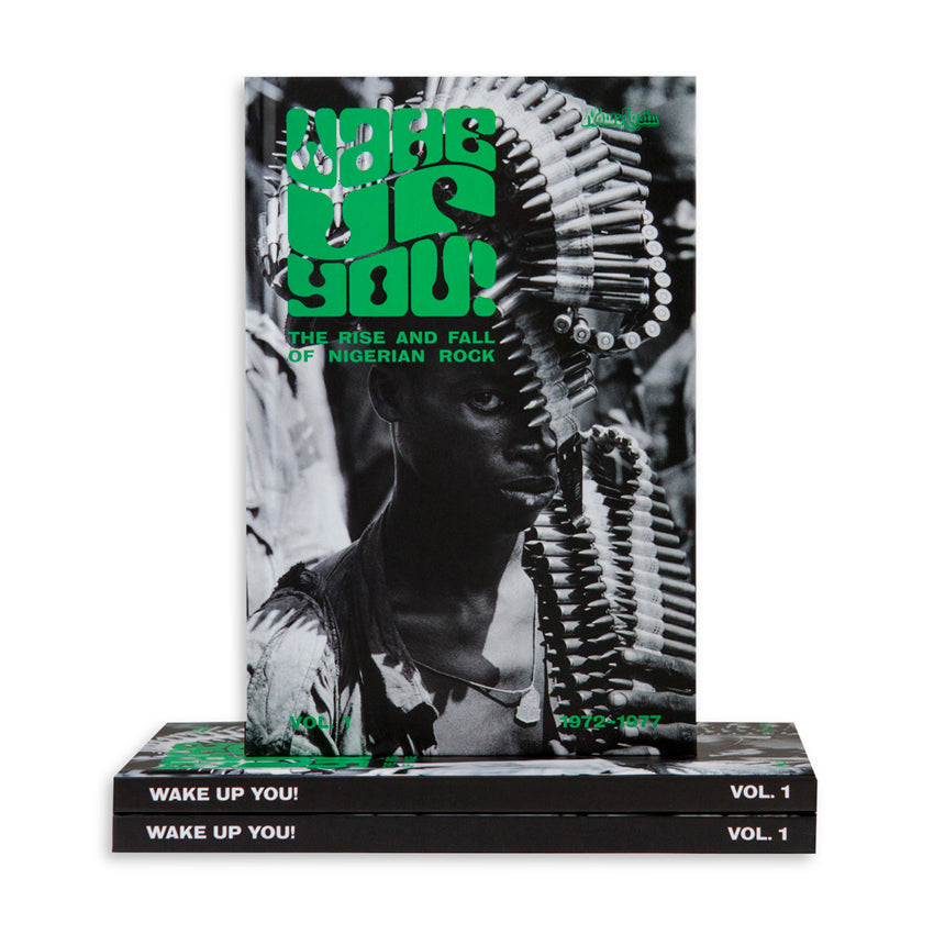 Wake Up You! The Rise and Fall of Nigerian Rock 1972-77 - Vol 1