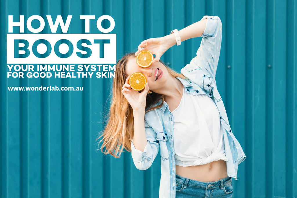 How to boost your immune system for good healthy skin