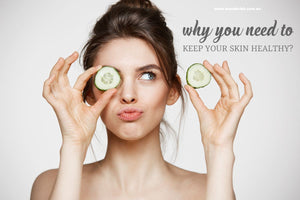 Why you need to keep your skin healthy?