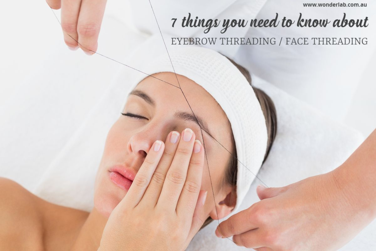 7 things you need to know about eyebrow threading