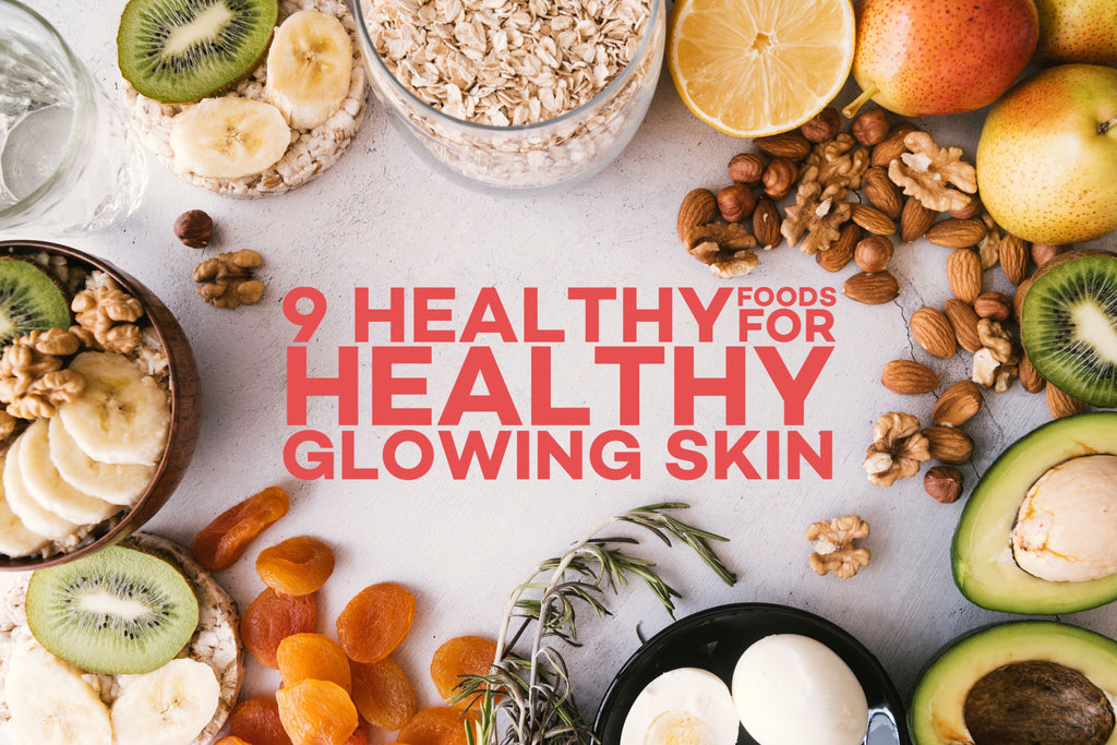9 Healthy foods for healthy glowing skin
