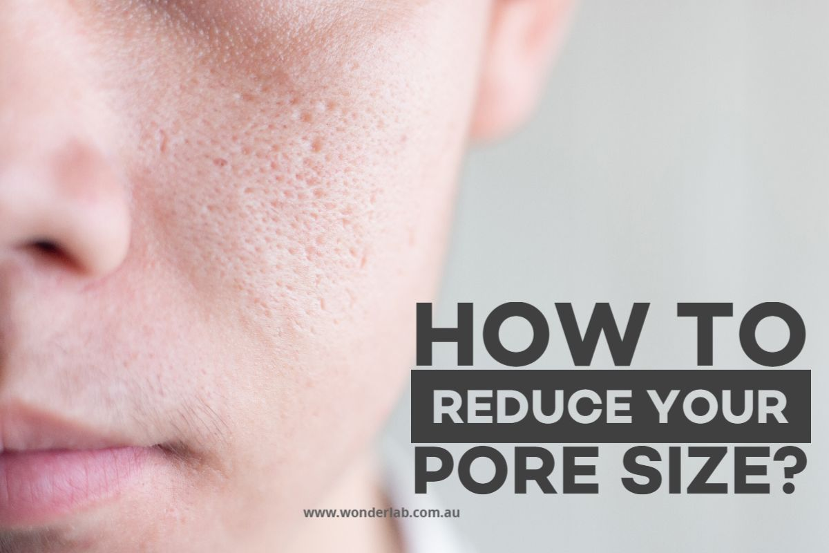 How to Reduce Your Pore Size?