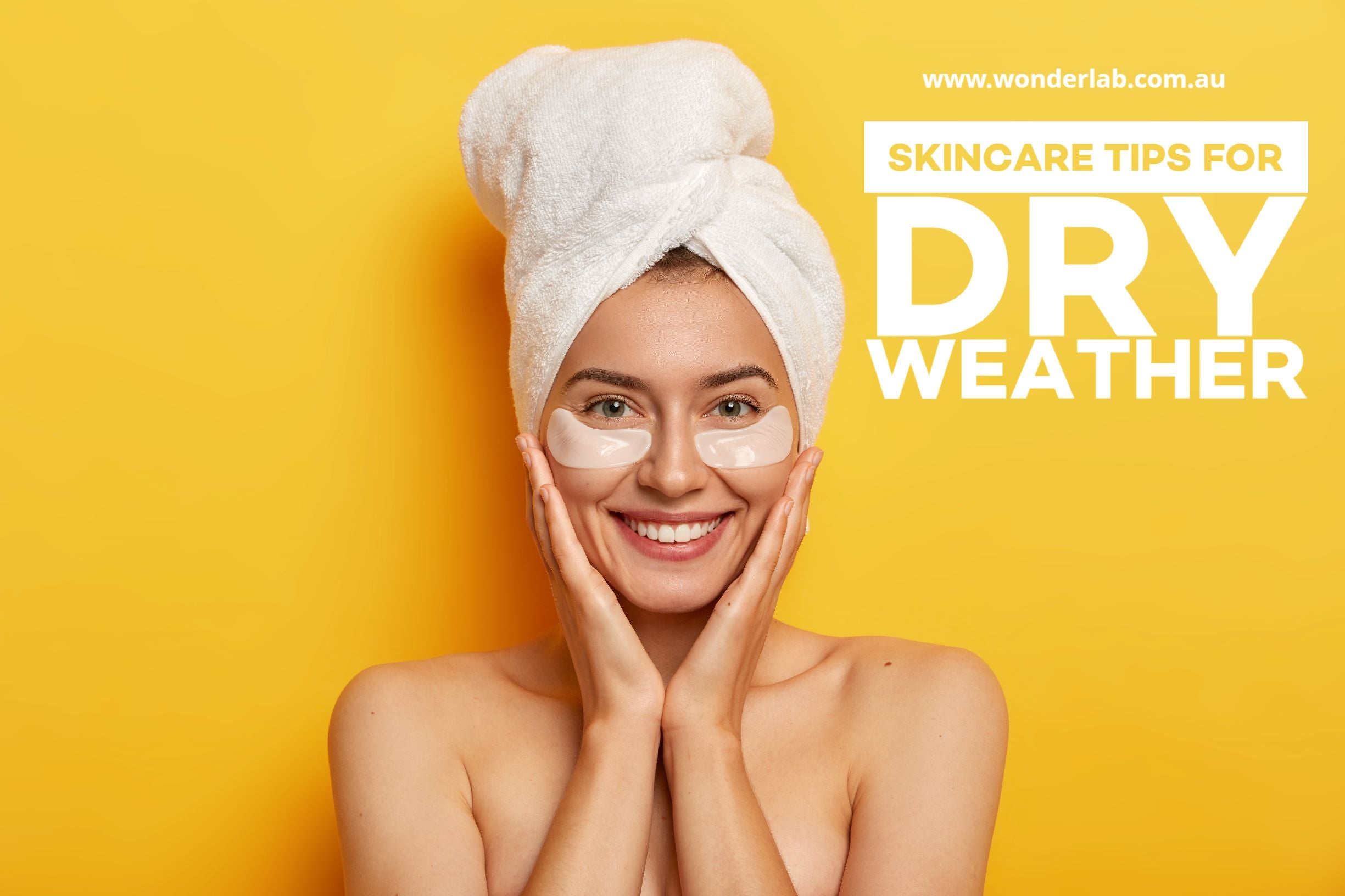 Skincare tips for dry weather