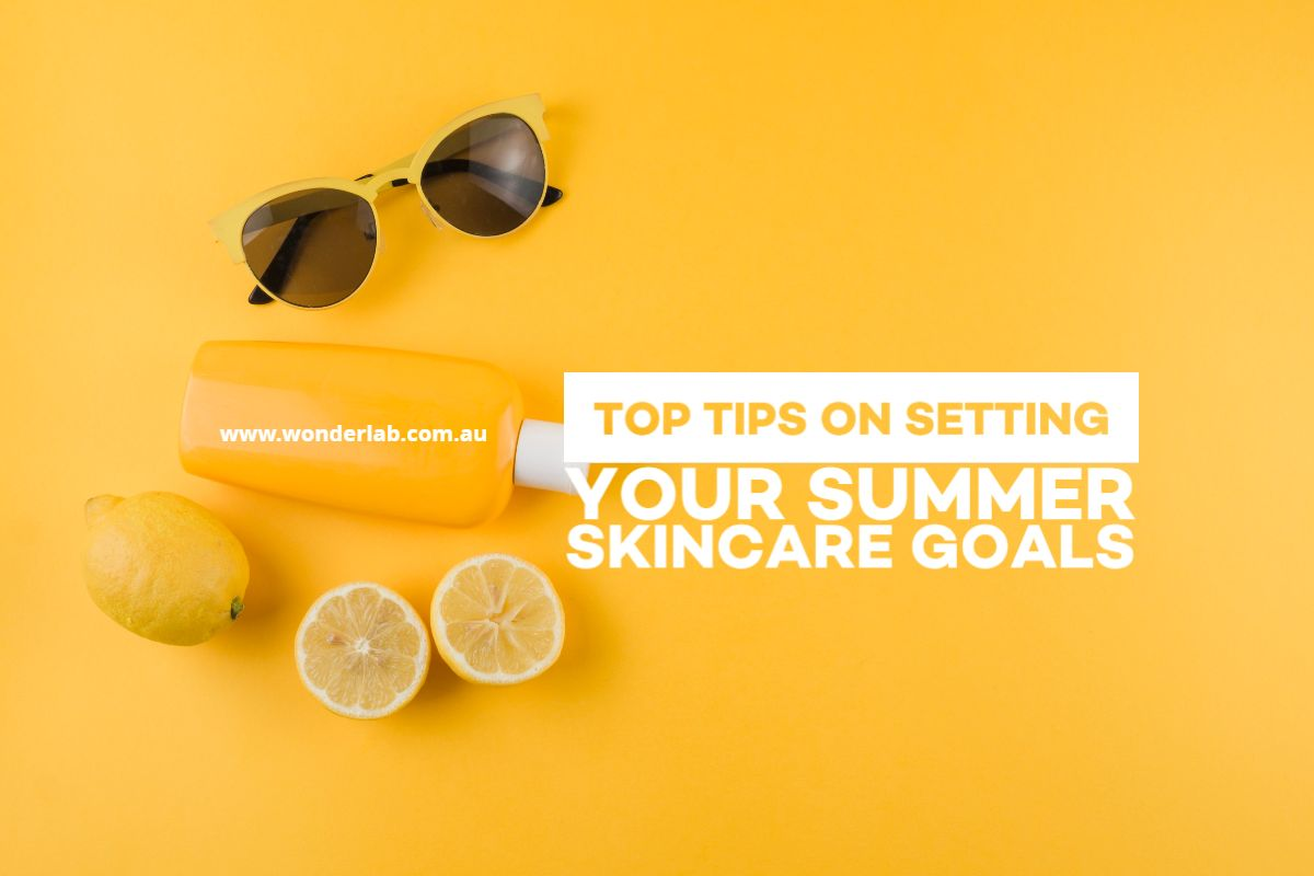 top tips on setting your summer skincare goals