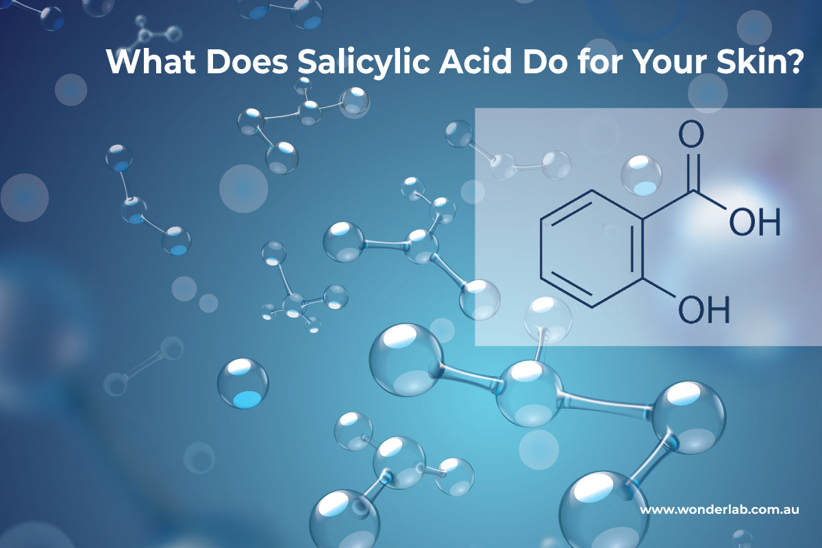 What Does Salicylic Acid Do for Your Skin