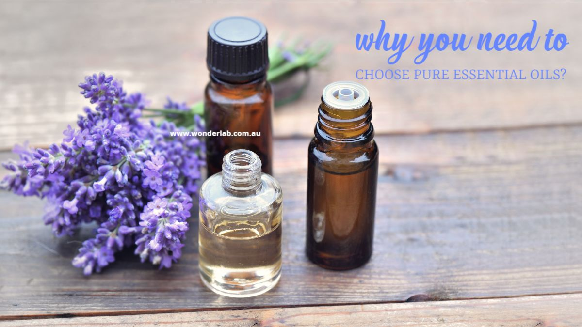 Why you need to choose Pure Essential oils