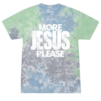 More Jesus Please WATERS Tie Dye Tee