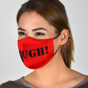 Red Enough is Enough Face Mask