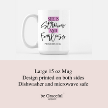 Load image into Gallery viewer, She is Strong and Fearless 15 oz Mug