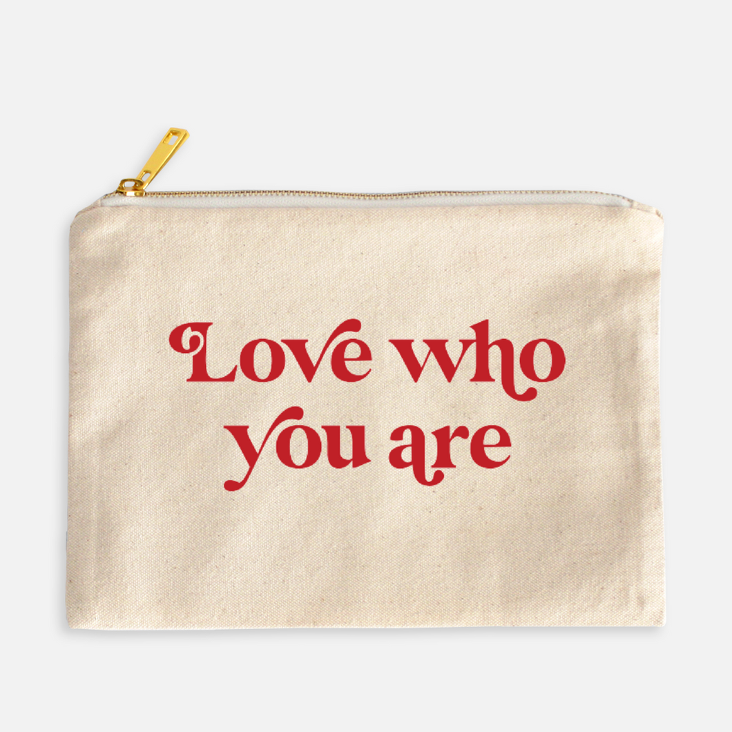 Love Who You Are Cosmetic Bag