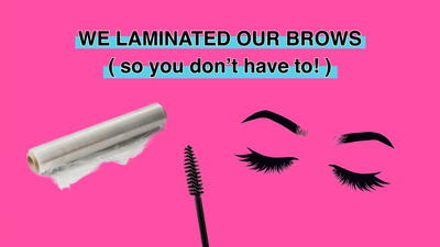 We Laminated Our Brows, So You Don't Have To!