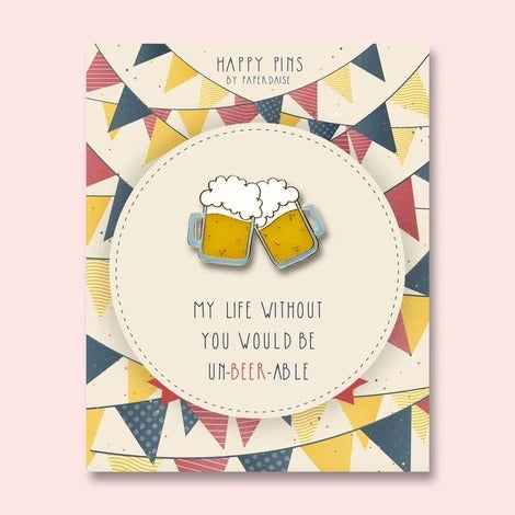 Life Without You UnBEERable Beer Enamel Pin