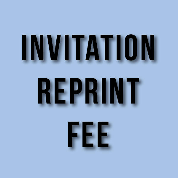 Invitation Reprint Fee