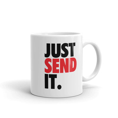 Just Send It Coffee Mug