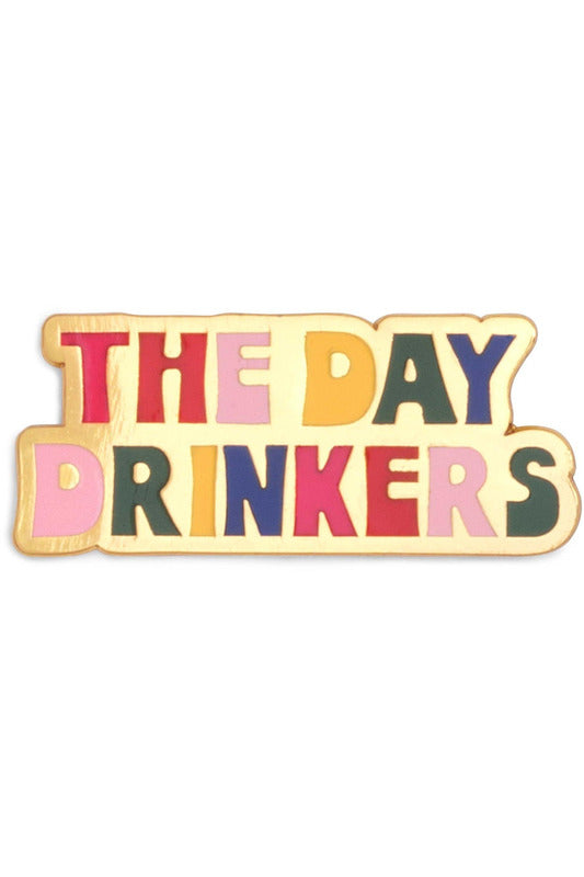 Day Drinkers Pin