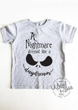 A Nightmare Dressed Like A Daydream Toddler T Shirt