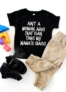 Ain't A Woman Alive That Can Take My Mama's Place Toddler TShirt