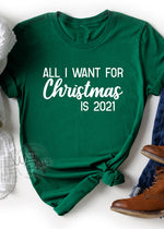 Load image into Gallery viewer, All I Want For Christmas is 2021 Unisex T-Shirt