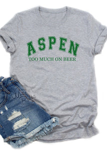 Aspen Too Much on Beer Unisex T-Shirt