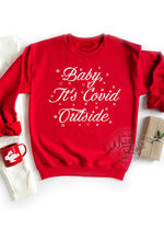 Load image into Gallery viewer, Baby, It's Covid Outside Unisex T-Shirt/Unisex Crewneck Sweatshirt